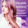 Health Anxiety- Causes, Symptoms, Treatments